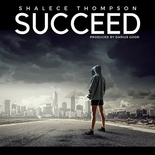 Succeed by Shalece Thompson