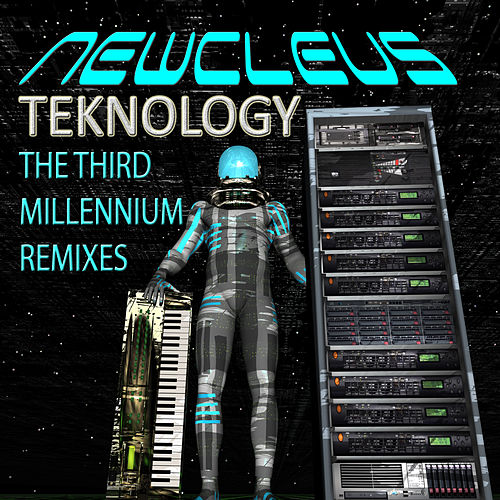 Teknology - the Third Millennium Remixes de Newcleus