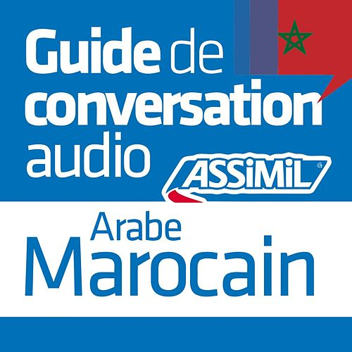 Guide de conversation Arabe Marocain by Assimil