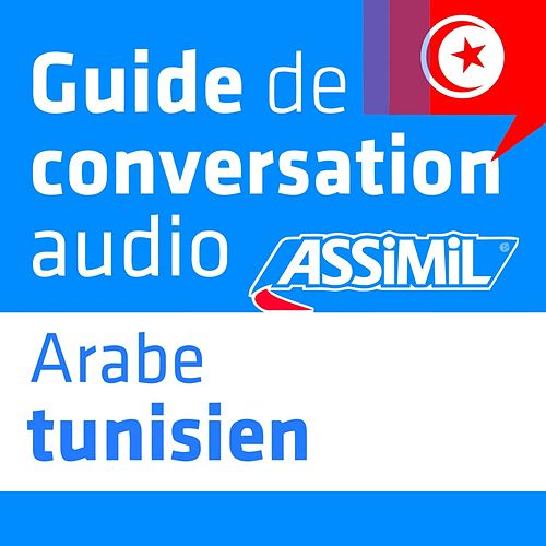 Guide de conversation Arabe Tunisien by Assimil