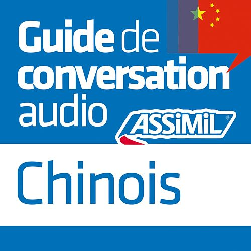 Guide de conversation Chinois by Assimil