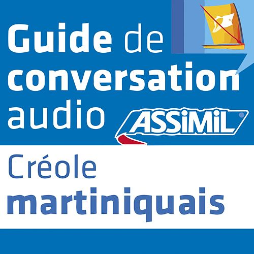 Guide de conversation Créole martiniquais by Assimil
