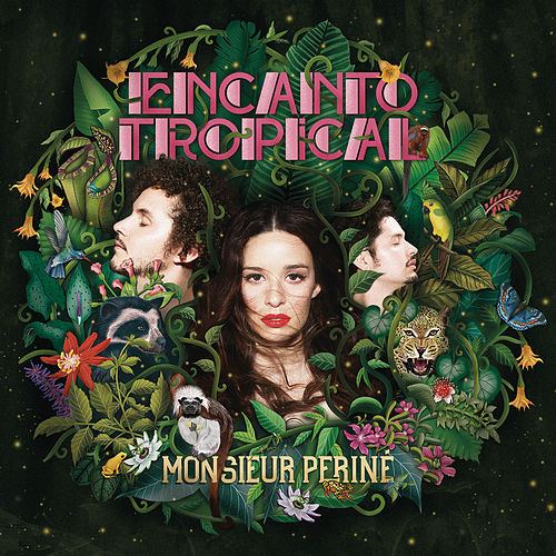 Encanto Tropical de Monsieur Periné