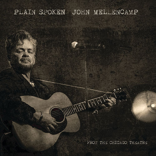 Plain Spoken - From The Chicago Theatre by John Mellencamp