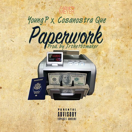 Paperwork (feat. Cosanostraque) by Young P