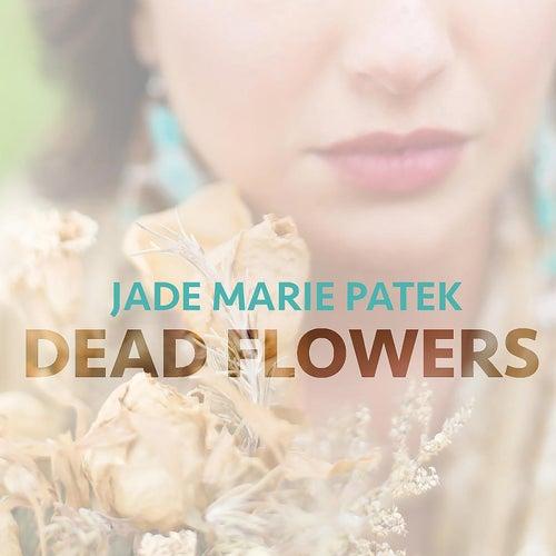 Dead Flowers de Jade Marie Patek