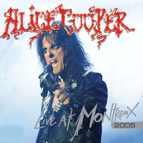 Live At Montreux 2005 by Alice Cooper