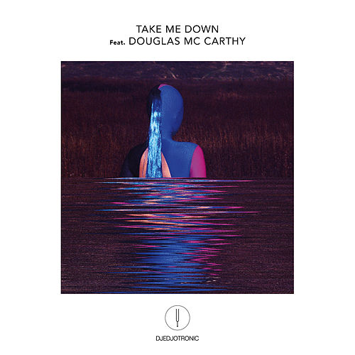 Take Me Down de Djedjotronic