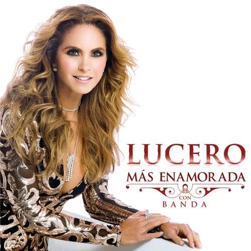 Más Enamorada Con Banda by Lucero