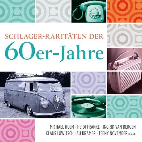 Schlager-Raritäten der 60er-Jahre von Various Artists