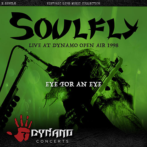Eye For An Eye (Live At Dynamo Open Air 1998) by Soulfly
