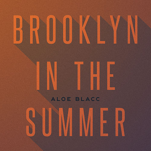 Brooklyn In The Summer di Aloe Blacc