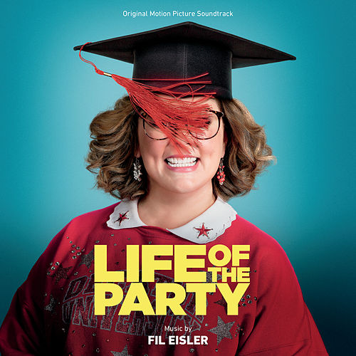 Life Of The Party (Original Motion Picture Soundtrack) by Various Artists