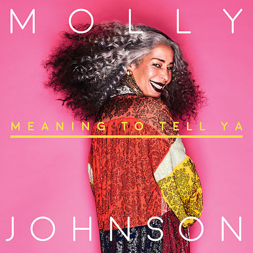 Meaning To Tell Ya de Molly Johnson