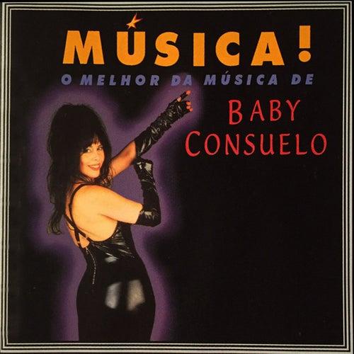 Música! O melhor da música de Baby Consuelo de Baby do Brasil (Baby Consuelo)