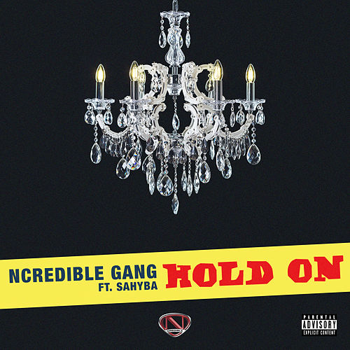 Hold On by Ncredible Gang