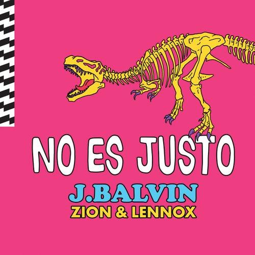 No Es Justo de J Balvin & Zion y Lennox