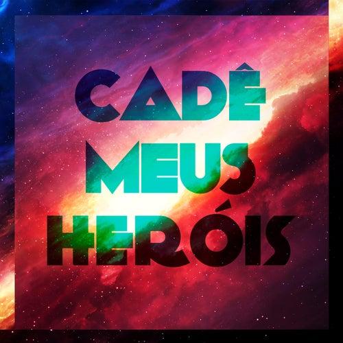 Cadê Meus Heróis by ItsKharma