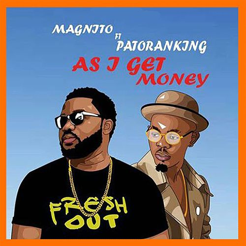 As I Get Money by Magnito