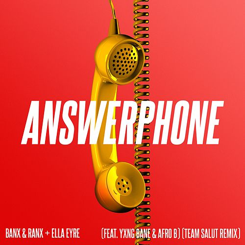Answerphone (feat. Yxng Bane & Afro B) (Team Salut Remix) von Banx & Ranx