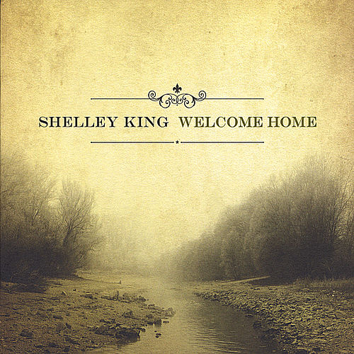 Welcome Home by Shelley King
