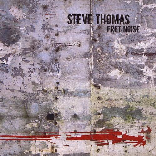 Fret Noise by Steve Thomas