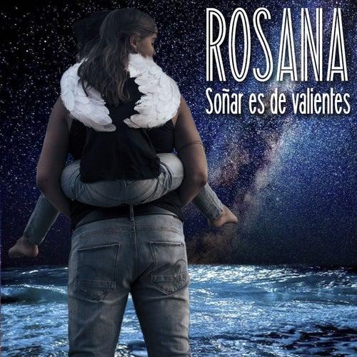 Soñar es de valientes by Rosana
