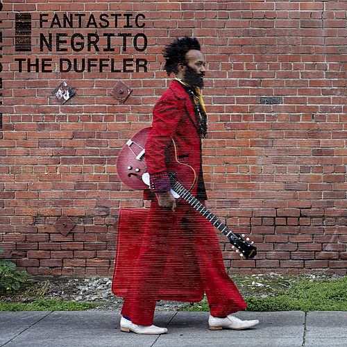 The Duffler de Fantastic Negrito