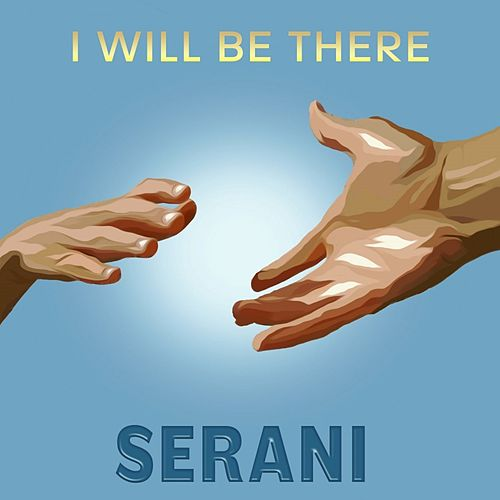 I Will Be There - Single by Serani