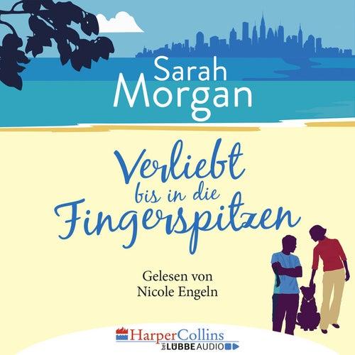Verliebt bis in die Fingerspitzen (Ungekürzt) von Sarah Morgan