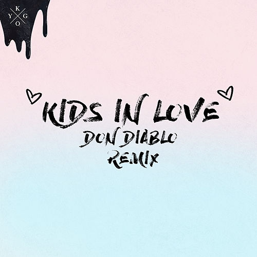 Kids in Love (Don Diablo Remix) by Kygo
