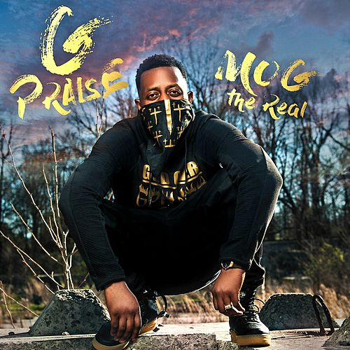 G Praise by MOG The Real