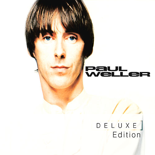 Paul Weller (Deluxe Edition) by Paul Weller