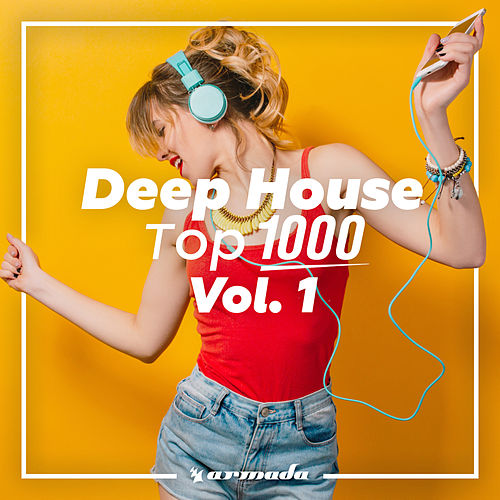 Deep House Top 1000, Vol. 1 - Armada Music von Various Artists