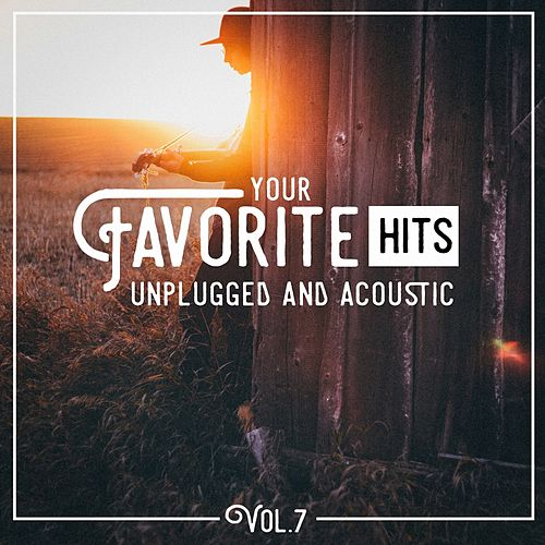Your Favorite Hits Unplugged and Acoustic, Vol. 7 de Various Artists