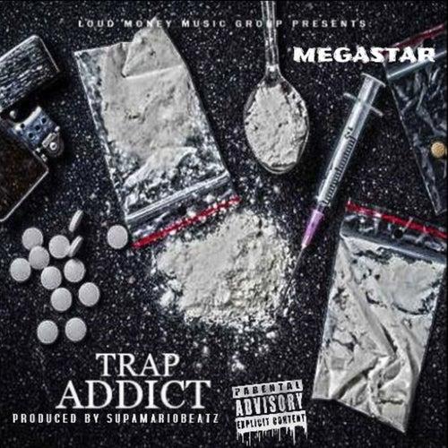 Trap Addict von Megastar