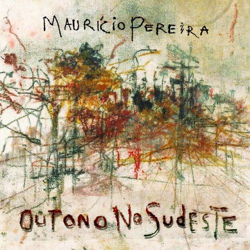 Outono No Sudeste de Mauricio Pereira