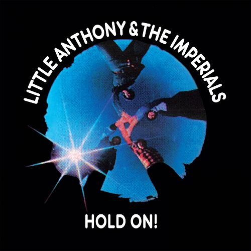 Hold on! by Little Anthony and the Imperials