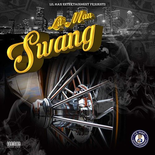 Swang by Lil Man