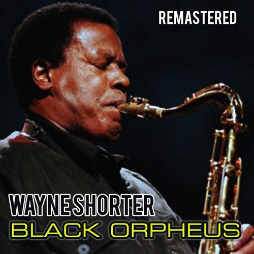 Black Orpheus by Wayne Shorter