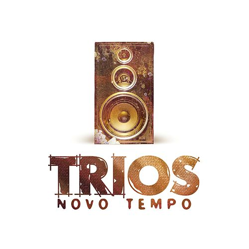 Trios Novo Tempo by Various Artists