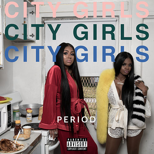 Period by City Girls