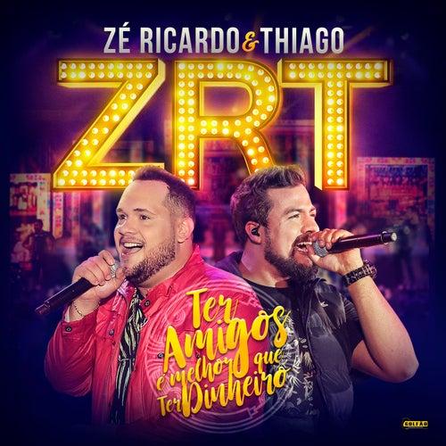 Ter Amigos É Melhor Que Ter Dinheiro (Ao Vivo) von Zé Ricardo & Thiago