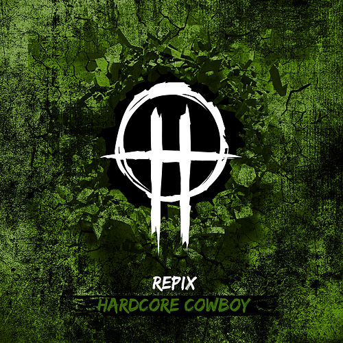 Hardcore Cowboy by Repix