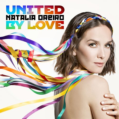 United By Love by Natalia Oreiro