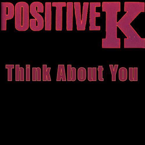 Think About You von Positive K