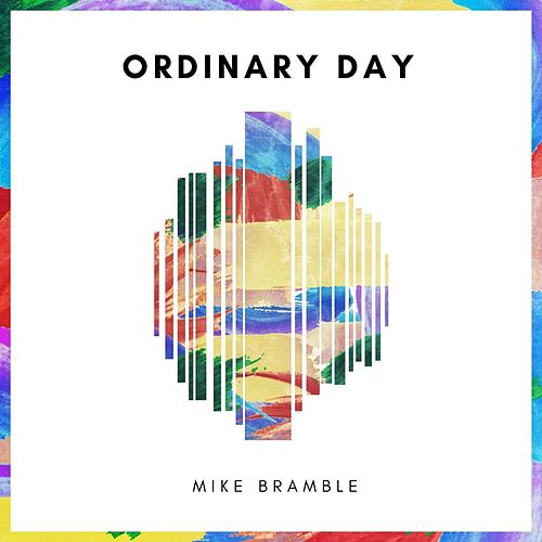 Ordinary Day von Mike Bramble