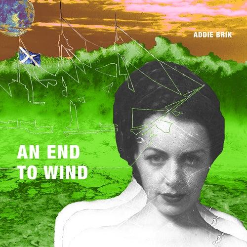 An End to Wind by Addie Brik