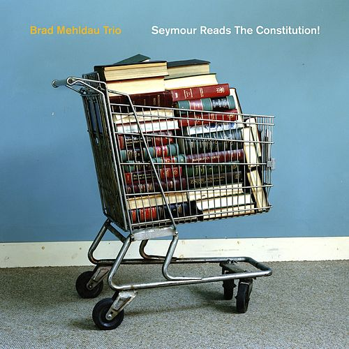Seymour Reads the Constitution! di Brad Mehldau
