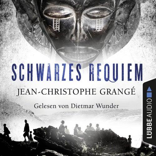 Schwarzes Requiem (Gekürzt) von Jean-Christophe Grangé